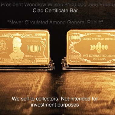 1934 President Woodrow Wilson $100,000 .999 Pure Gold Clad Certificate Bar