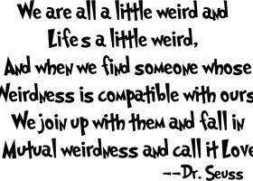 We Are A Little Weird - Dr Seuss Wall Decal